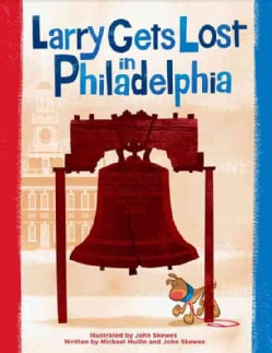 Larry Gets Lost in Philadelphia (Hardcover)