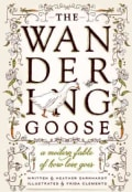The Wandering Goose: A Modern Fable of How Love Goes (Hardcover)