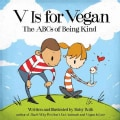 V Is for Vegan: The ABCBs of Being Kind (Hardcover)
