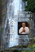 Journey to the Heart of Aikido: The Teachings of Motomichi Anno Sensei (Paperback)