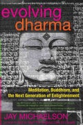 Evolving Dharma: Meditation, Buddhism, and the Next Generation of Enlightenment (Paperback)