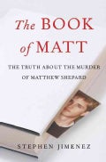 The Book of Matt: Hidden Truths About the Murder of Matthew Shepard (Hardcover)