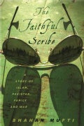 The Faithful Scribe: A Story of Islam, Pakistan, Family, and War (Hardcover)