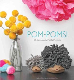 Pom-Poms!: 25 Awesomely Fluffy Projects (Paperback)
