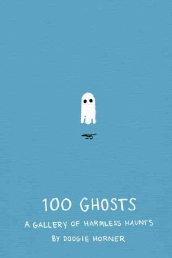 100 Ghosts: A Gallery of Harmless Haunts (Hardcover)