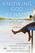 Knowing God By Name: A Girlfriends in God Faith Adventure (Paperback)