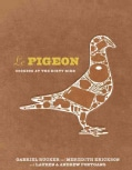 Le Pigeon: Cooking at the Dirty Bird (Hardcover)