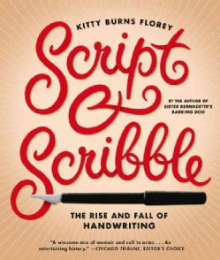 Script and Scribble: The Rise and Fall of Handwriting (Paperback)