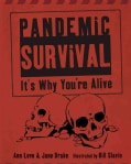 Pandemic Survival: It's Why You're Alive (Hardcover)