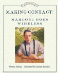 Making Contact!: Marconi Goes Wireless (Hardcover)