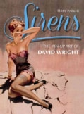 Sirens: The Pin-Up Art of David Wright (Hardcover)