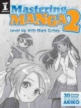 Mastering Manga 2: Level Up With Mark Crilley (Paperback)