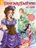 Fantasy Fashion Art Studio: Creating Romantic Characters, Clothing and Costumes (Paperback)