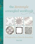 The Zentangle Untangled: A Tangle-a-Day to Draw Your Stress Away (Paperback)