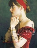 Splash Retrospective: 20 Years of Contemporary Watercolor Excellence (Hardcover)