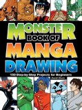 Monster Book of Manga Drawing: 150 Step-by-step Projects for Beginners (Paperback)
