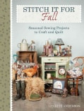 Stitch It for Fall: Seasonal Sewing Projects to Craft And Quilt (Paperback)