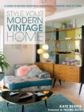 Style Your Modern Vintage Home: A Guide to Buying, Restoring and Styling from the 1920s to 1990s (Paperback)