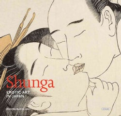 Shunga: Erotic Art in Japan (Hardcover)
