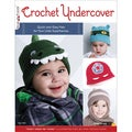 Design Originals-Crochet Undercover