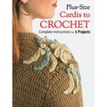 Creative Publishing International-Plus-Size Cardis To Crochet