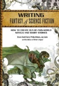 Writing Fantasy & Science Fiction: How to Create Out-of-This-World Novels and Short Stories (Paperback)