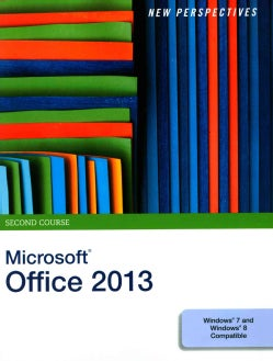 New Perspectives on Microsoft Office 2013: Second Course (Paperback)