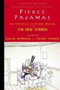 Fierce Pajamas: An Anthology of Humor Writing from the New Yorker (Paperback)