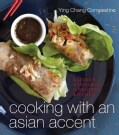 Cooking with an Asian Accent: Eastern Wisdom in a Western Kitchen (Hardcover)