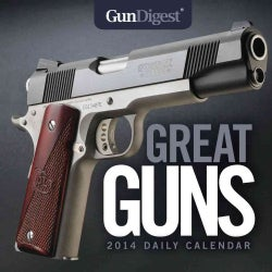 Gun Digest Great Guns 2014 Daily Calendar (Calendar)
