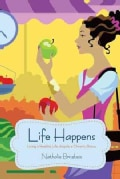 Life Happens: Living a Healthy Life Despite a Chronic Illness (Paperback)