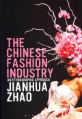 The Chinese Fashion Industry: An Ethnographic Approach (Paperback)