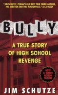 Bully: A True Story of High School Revenge (Paperback)