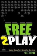 Free2play: Making Money from Games You Give Away (Paperback)