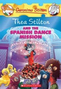 Thea Stilton and the Spanish Dance Mission: A Geronimo Stilton Adventure (Paperback)