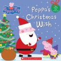 Peppa's Christmas Wish (Paperback)