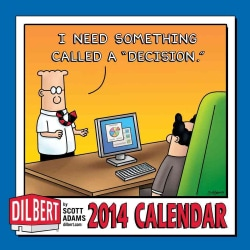 Dilbert 2014 Calendar: I Need Something Called a