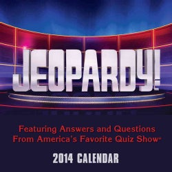 Jeopardy! 2014 Calendar: Featuring Answers and Questions from America's Favorite Quiz Show (Calendar)