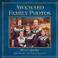 Awkward Family Photos 2014 Calendar (Calendar)