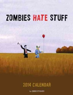 Zombies Hate Stuff 2014 Calendar (Calendar)