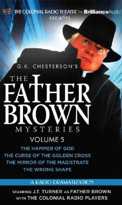 The Father Brown Mysteries: The Hammer of God / the Curse of the Golden Cross / the Mirror of the Magistrate / the... (CD-Audio)