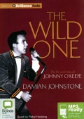 The Wild One: The Life And Times Of Johnny O'keefe (CD-Audio)