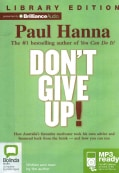 Don't Give Up!: How Australia's Favourite Motivator Took His Own Advice and Bounced Back from the Brink - and How ... (CD-Audio)