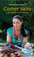 Comer sano y no morir en el intento / Eat Healthy and Don't Die Trying (Paperback)