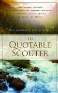 The Quotable Scouter: Moral Inspiration for Scouts of All Ages (Paperback)