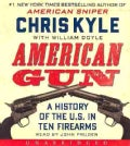American Gun: A History of the U.S. in Ten Firearms (CD-Audio)