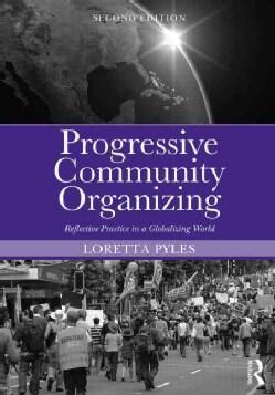 Progressive Community Organizing: Reflective Practice in a Globalizing World (Paperback)