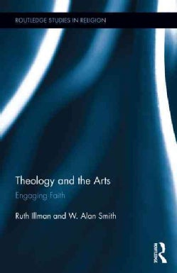 Theology and the Arts: Engaging Faith (Hardcover)