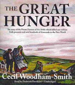 The Great Hunger: The Story of the Potato Famine of the 1840s Which Killed One Million Irish Peasants and Sent Hun... (CD-Audio)