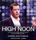 High Noon: The Inside Story of Scott McNealy and the Rise of Sun Microsystems (CD-Audio)